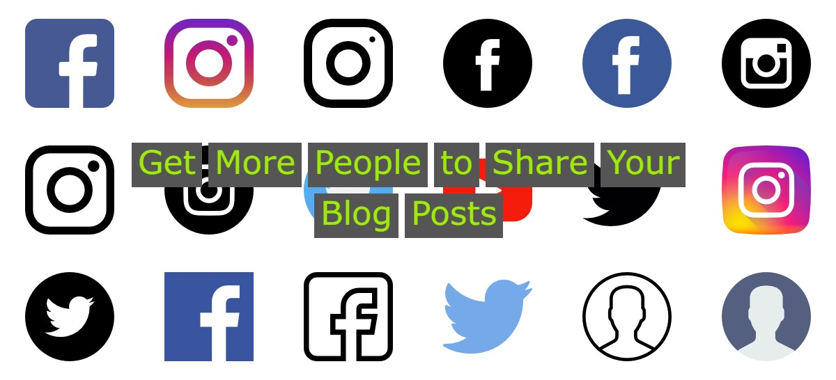Ways to Get More People to Share Your Blog Posts