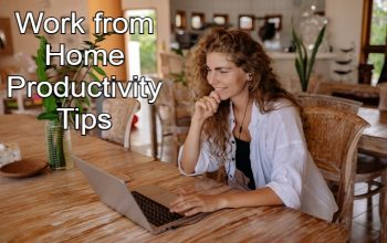 The Best Work from Home Productivity Tips for Remote Workers
